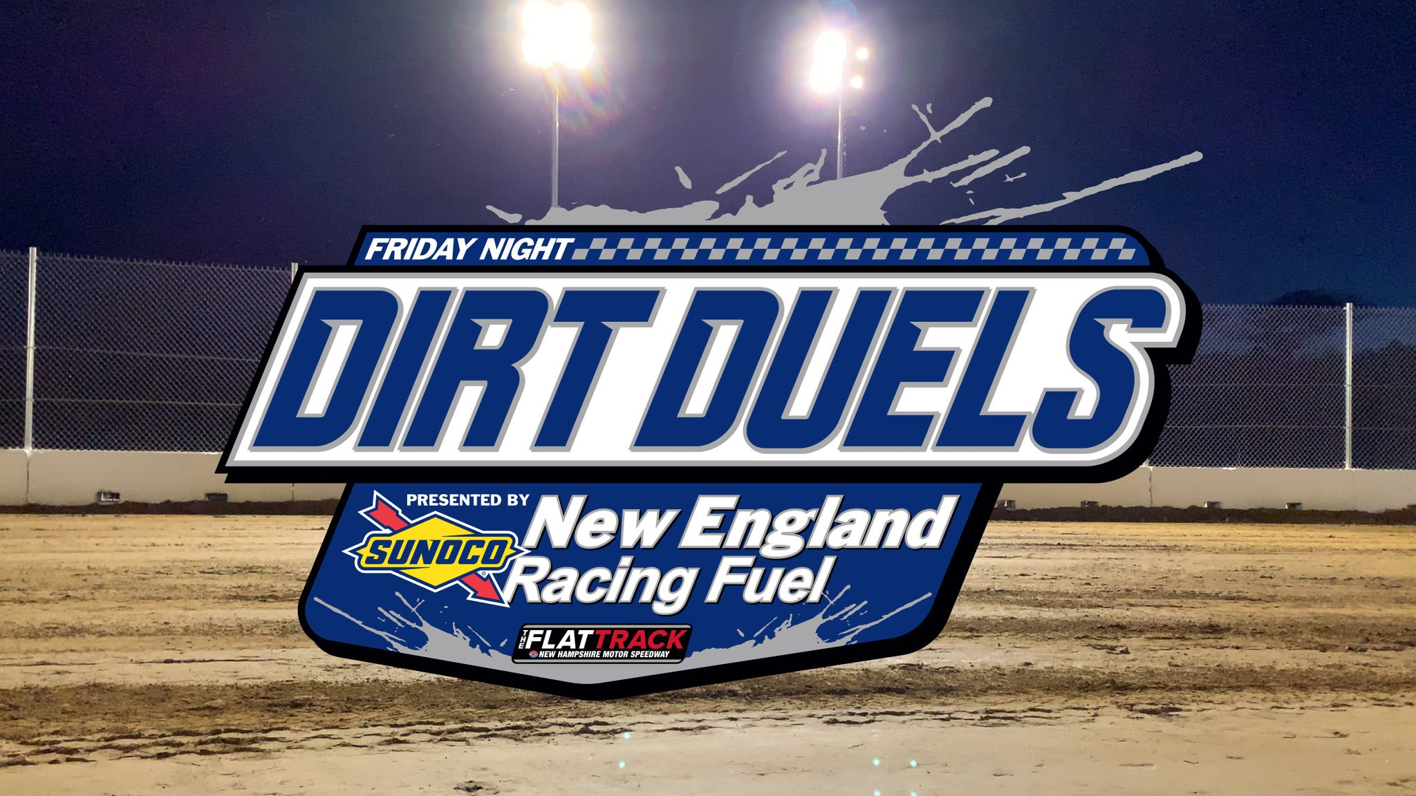 Friday Night Dirt Duels Presented By New England Racing Fuels