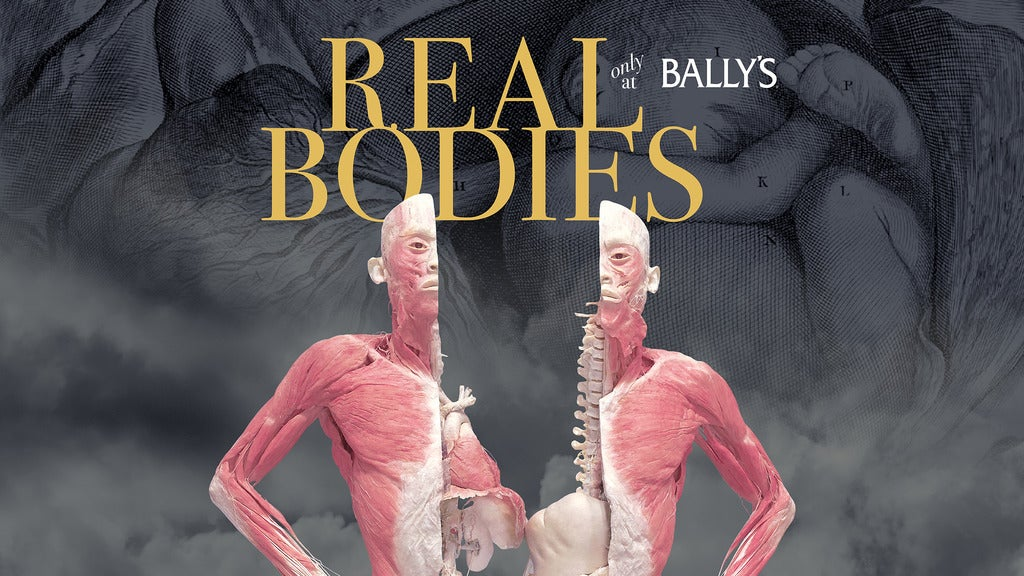 Real Bodies at Bally's Tickets | Las Vegas, NV | Bally's Las Vegas | April 21, 2017