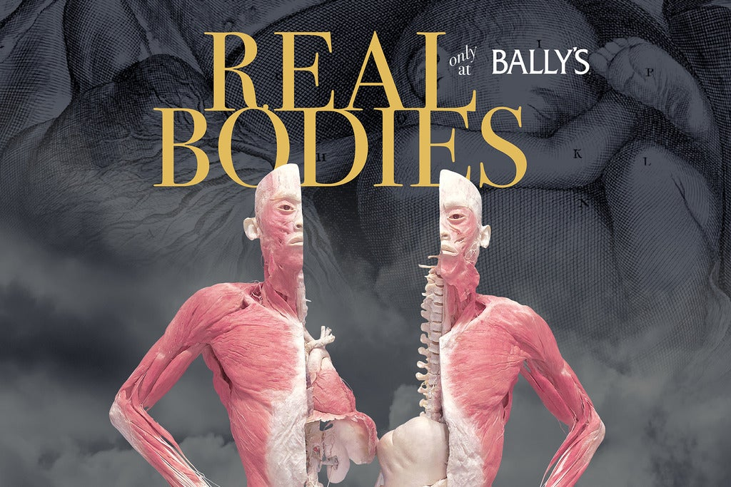 Real Bodies at Bally's Tickets 1