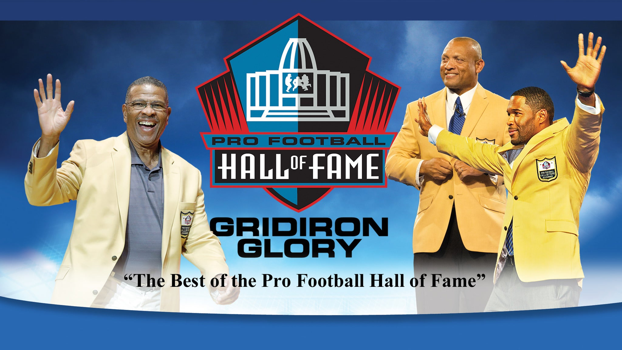 Gridiron Glory: The Best of Pro Football HOF  -- 10AM-3PM