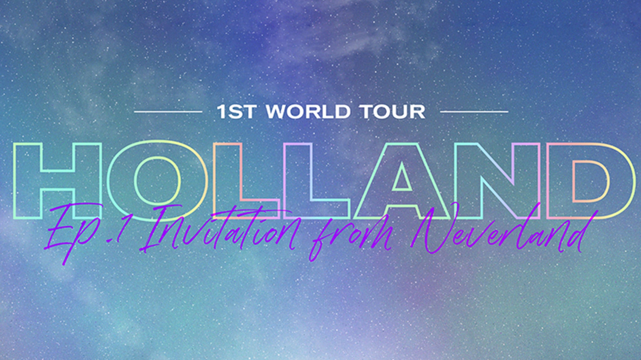 Holland 1st World Tour Ep.1: Invitation from Neverland in Europe
