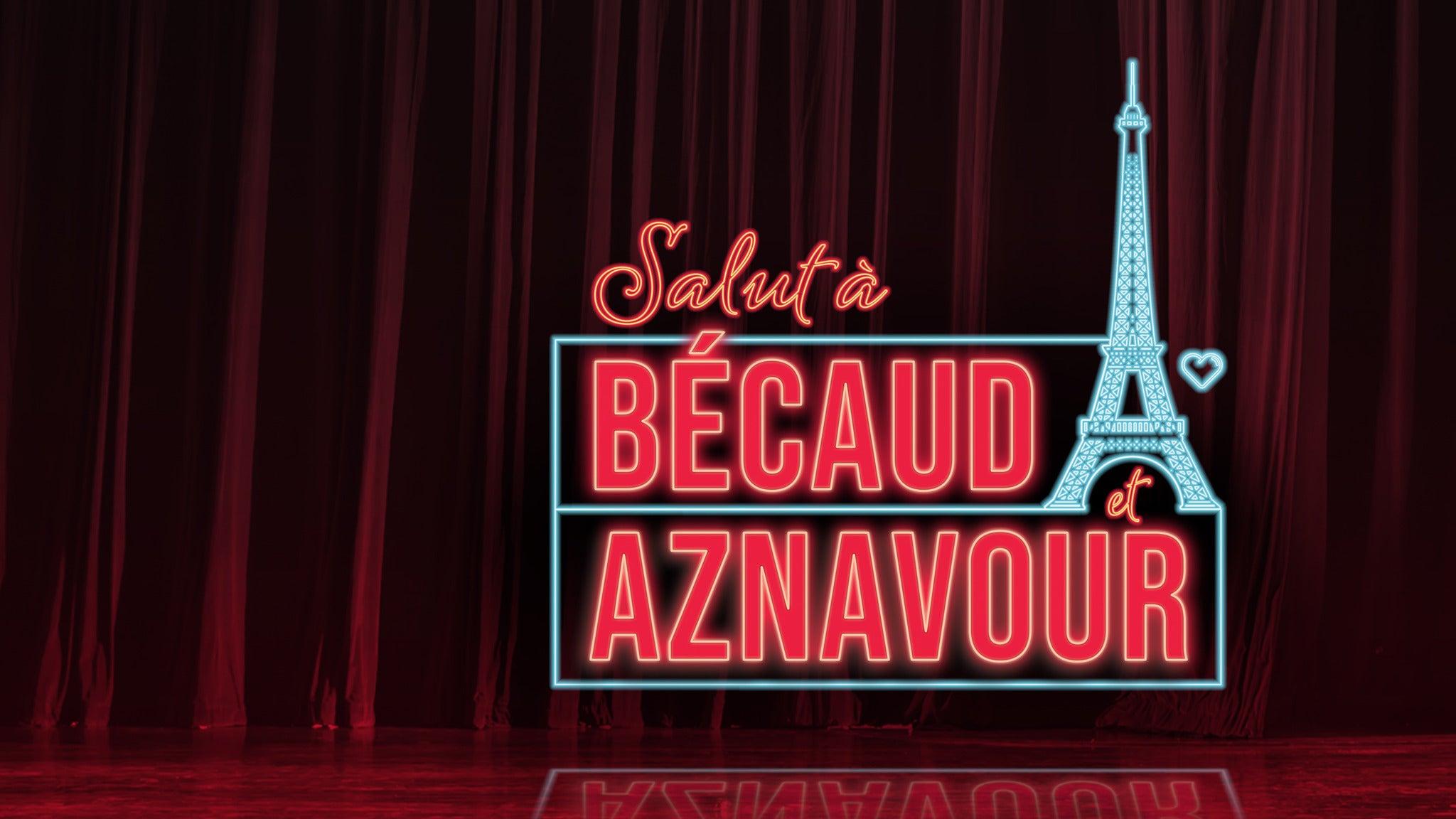 Salut à Bécaud et Aznavour tickets (Copyright © Ticketmaster)