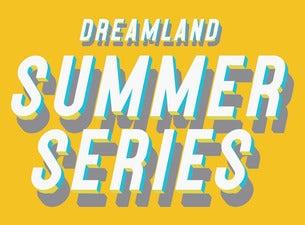 Dreamland Summer Series - James