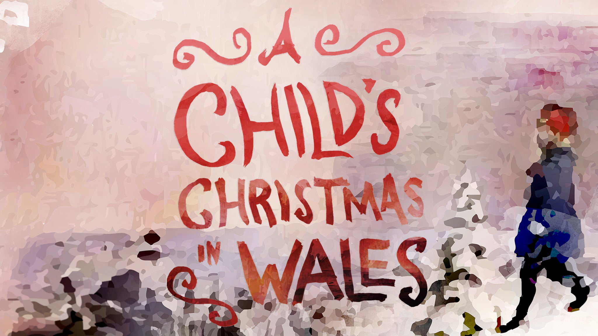 Walnut Street Theatre's A Child's Christmas in Wales