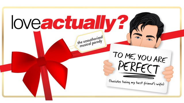 Love Actually The Unauthorized Musical Parody