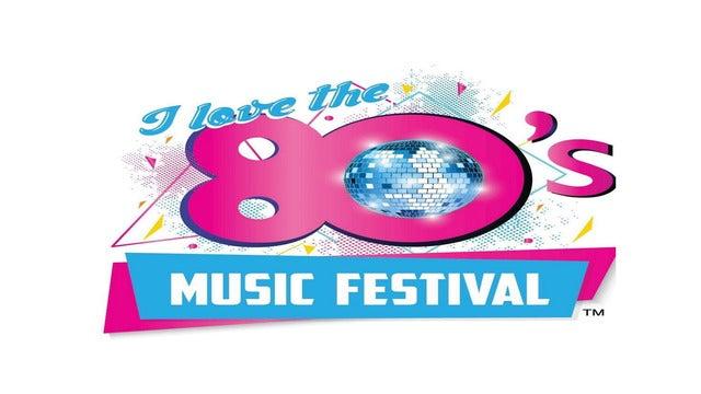I Love The 80's Music Festival