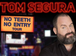 Tom Segura: No Teeth No Entry Tour
