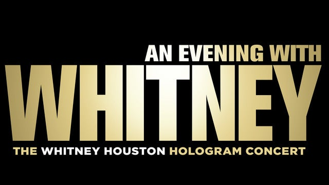 An Evening With Whitney: The Whitney Houston Hologram Concert (Las Vegas)