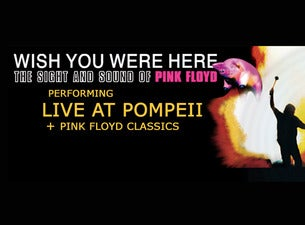 Wish You Were Here: The Sight And Sound Of Pink Floyd