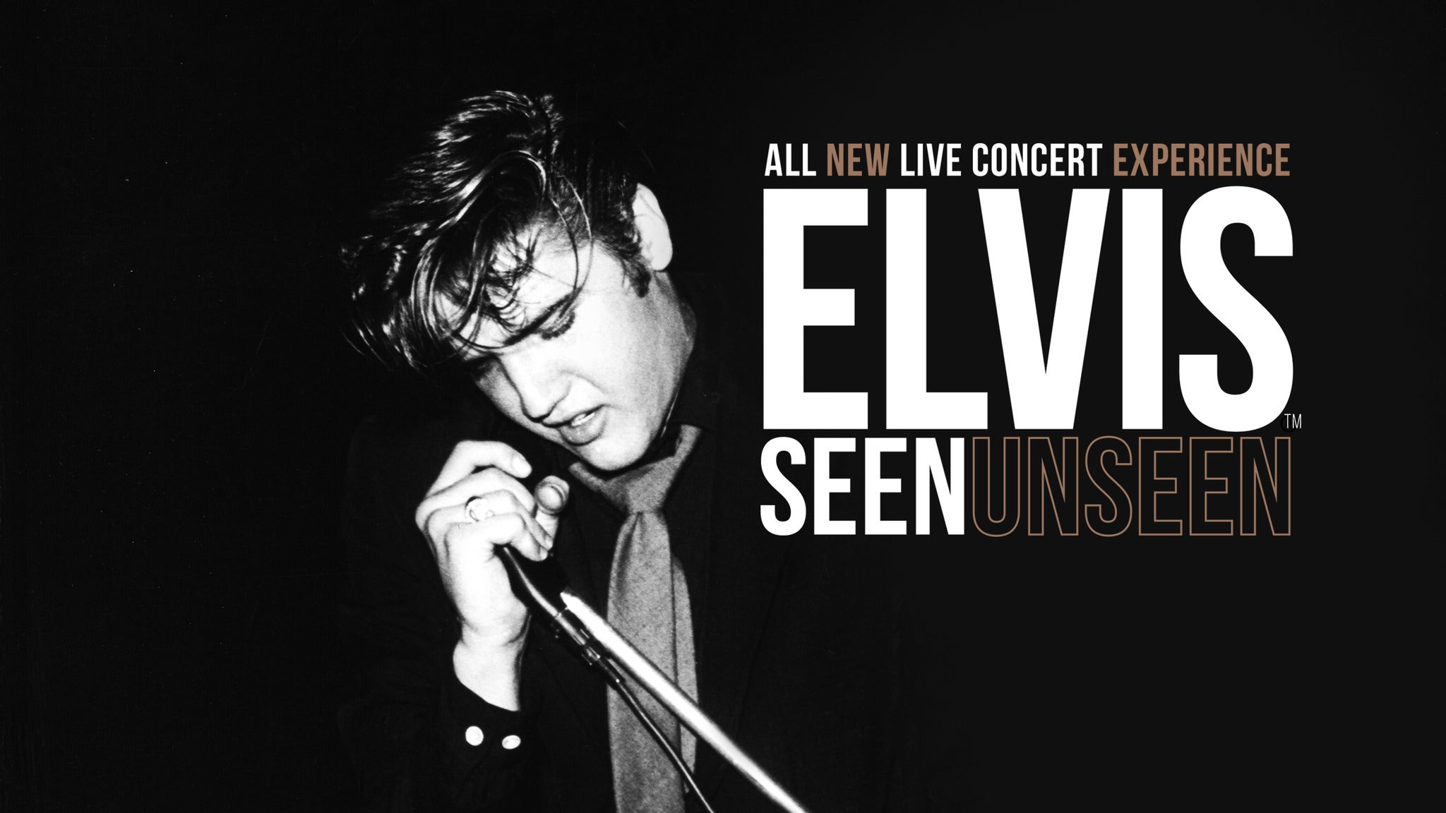 Elvis: Seen Unseen - A One Of A Kind Concert Experience