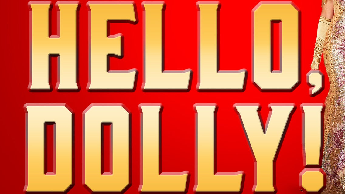 Hello Dolly at Kentucky Center - Whitney Hall - Louisville, KY 40202