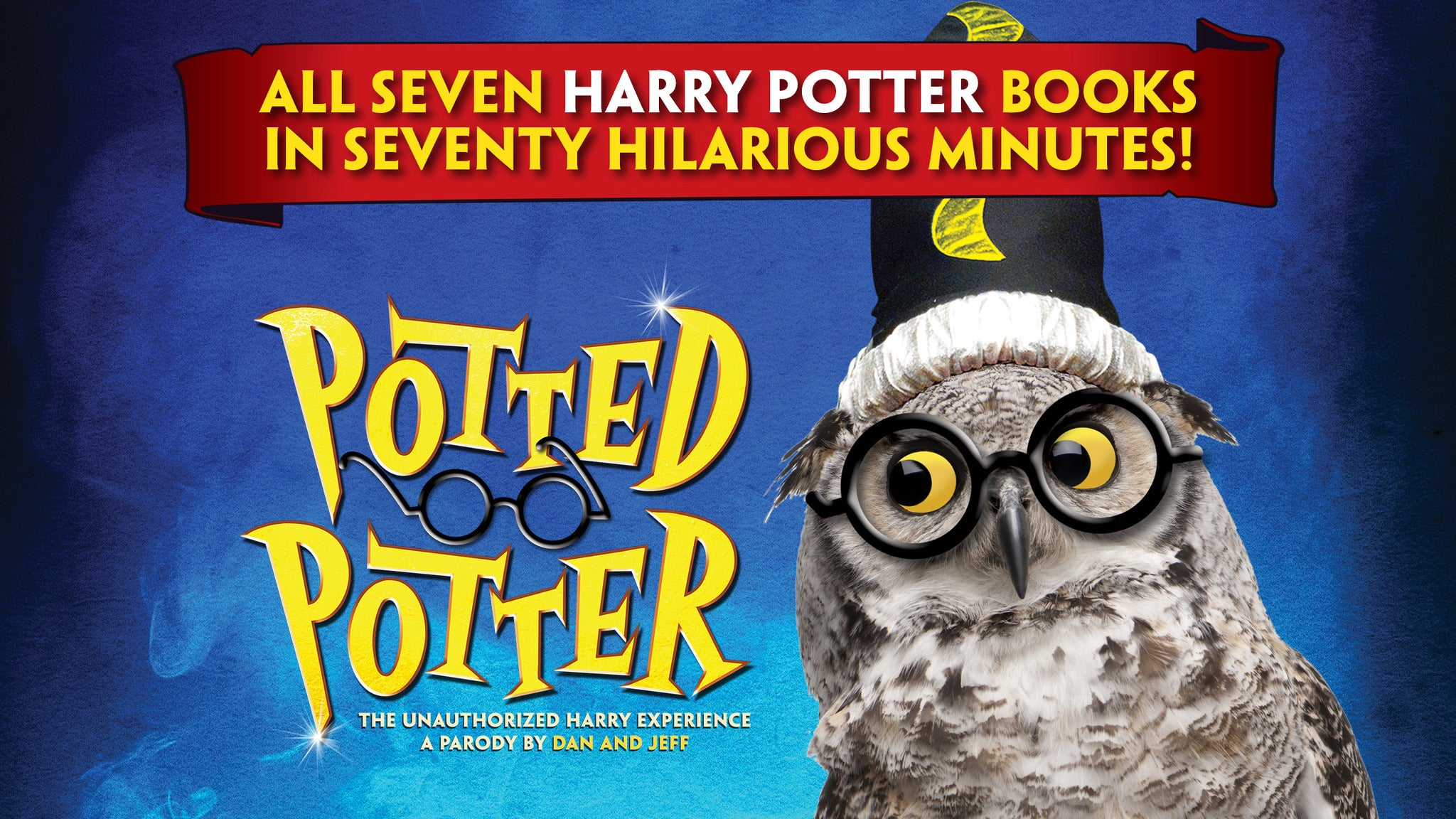 Potted Potter – The Unauthorized Harry Experience.
