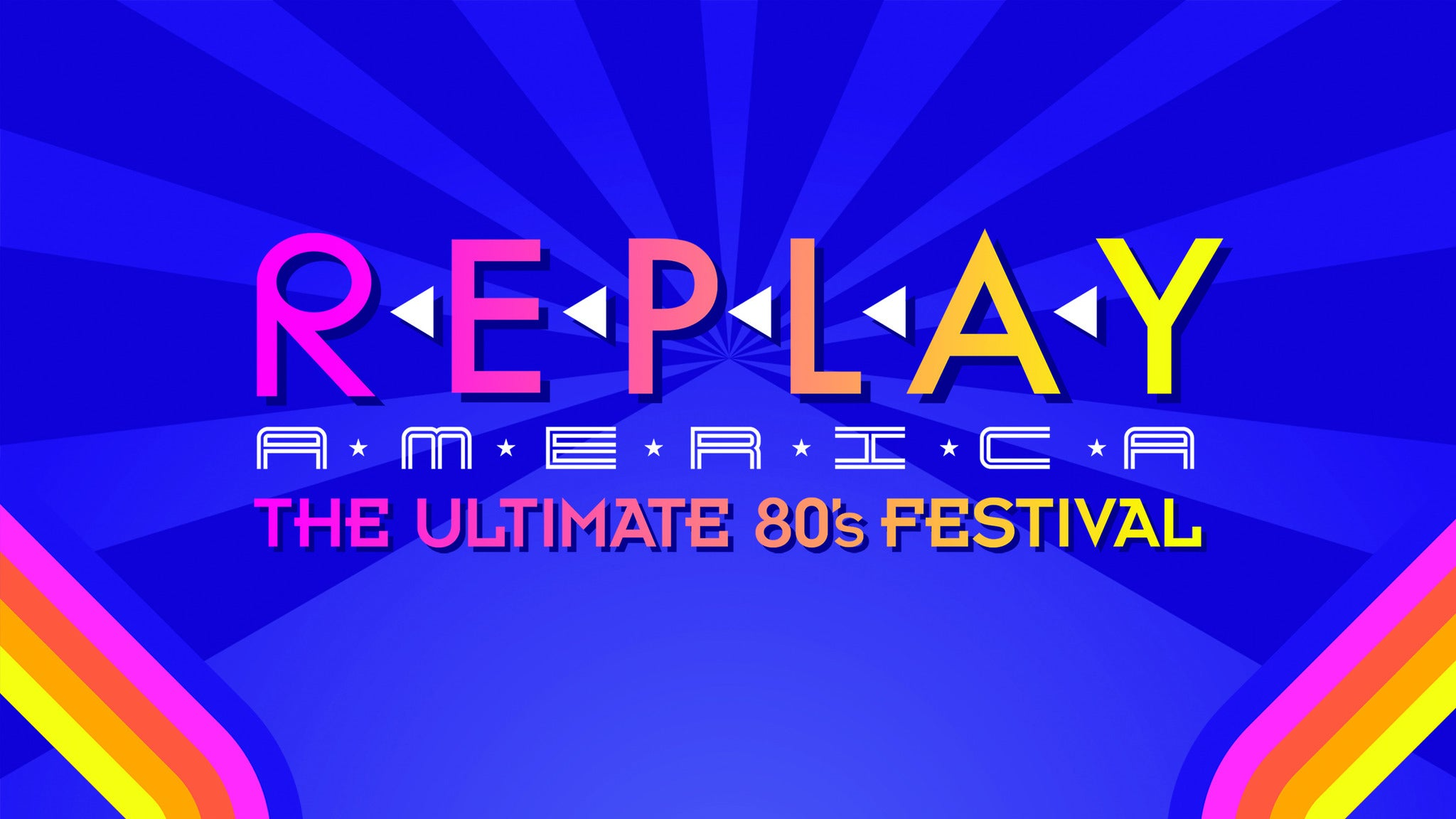 Sirius XM & 80s on 8 presents Replay America - The Ultimate 80's Fest