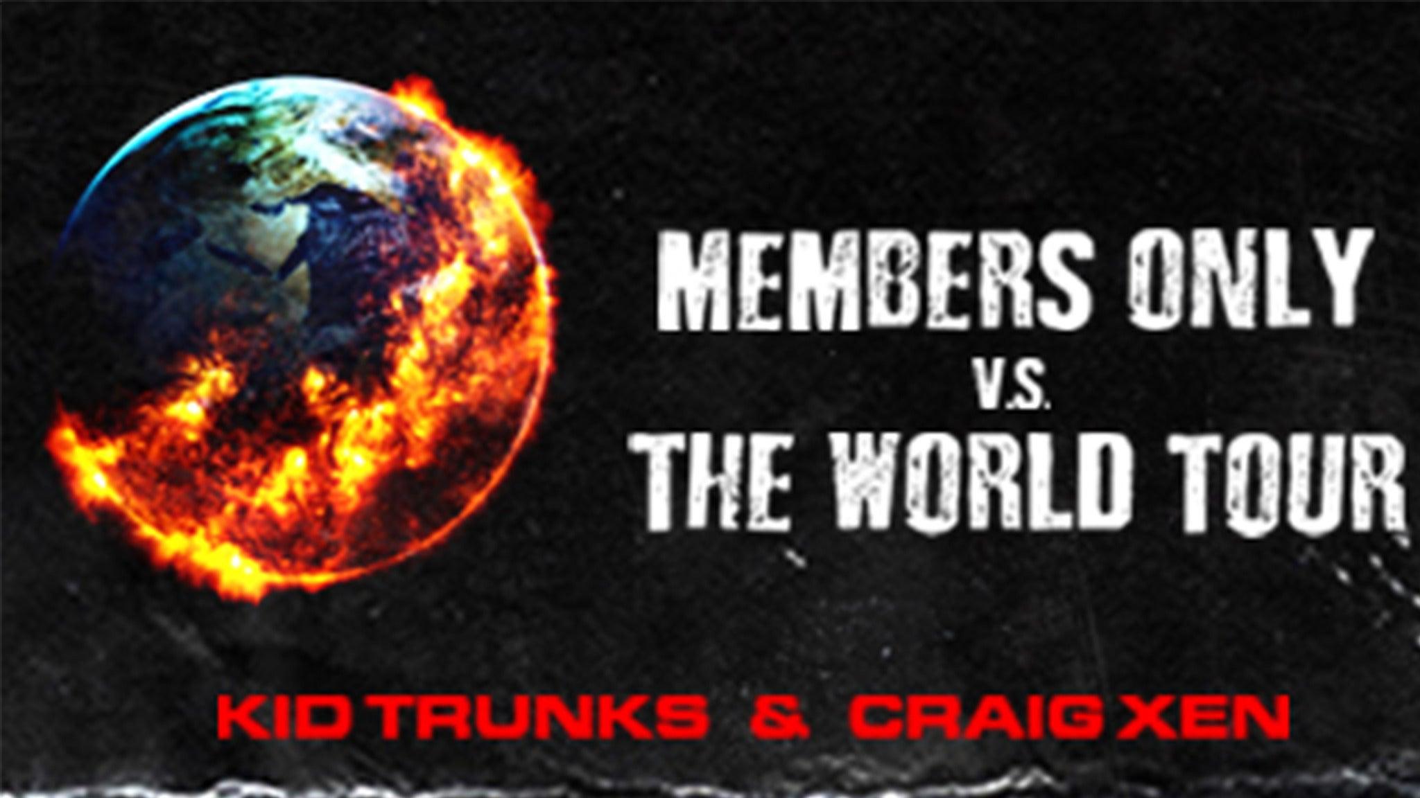 Kid Trunks x Craig Xen - Members Only Tour