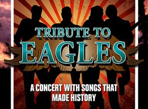 Eagle Tribute Show tickets (Copyright © Ticketmaster)