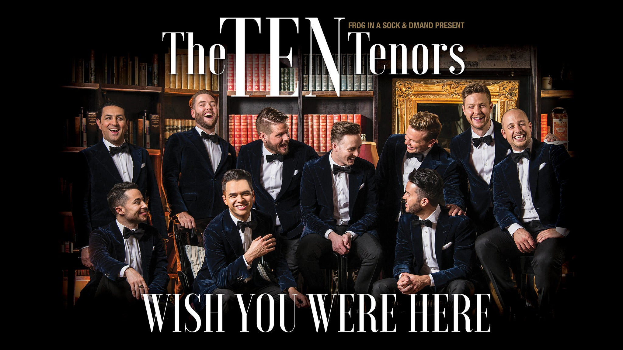 The Ten Tenors at California Center for the Arts