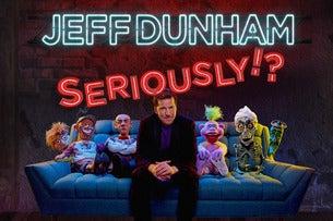 JEFF DUNHAM - SERIOUSLY!?