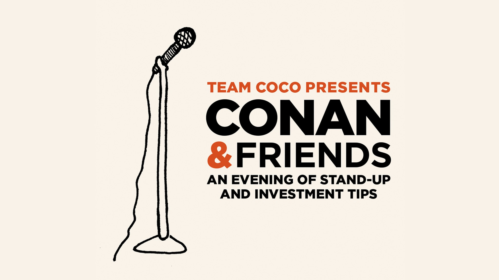 Team Coco Presents Conan & Friends at The Masonic