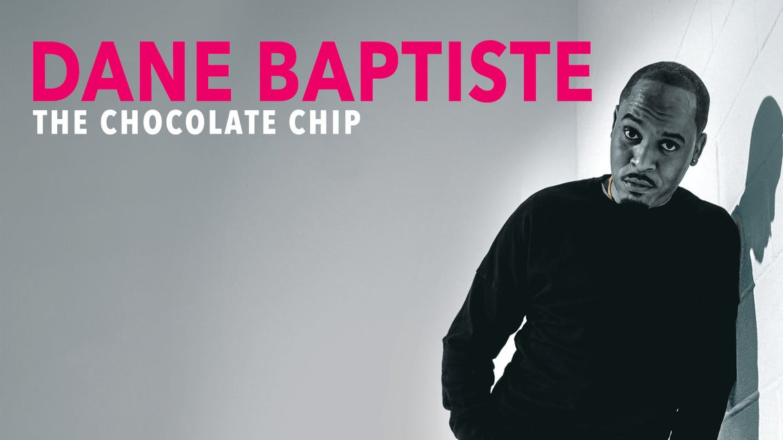 Dane Baptiste- the Chocolate Chip Event Title Pic