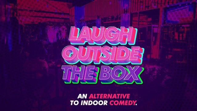 Laugh Outside the Box: An Alternative to Indoor Comedy