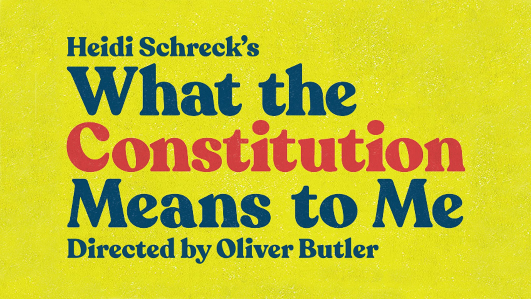 What The Constitution Means To Me (Chicago)