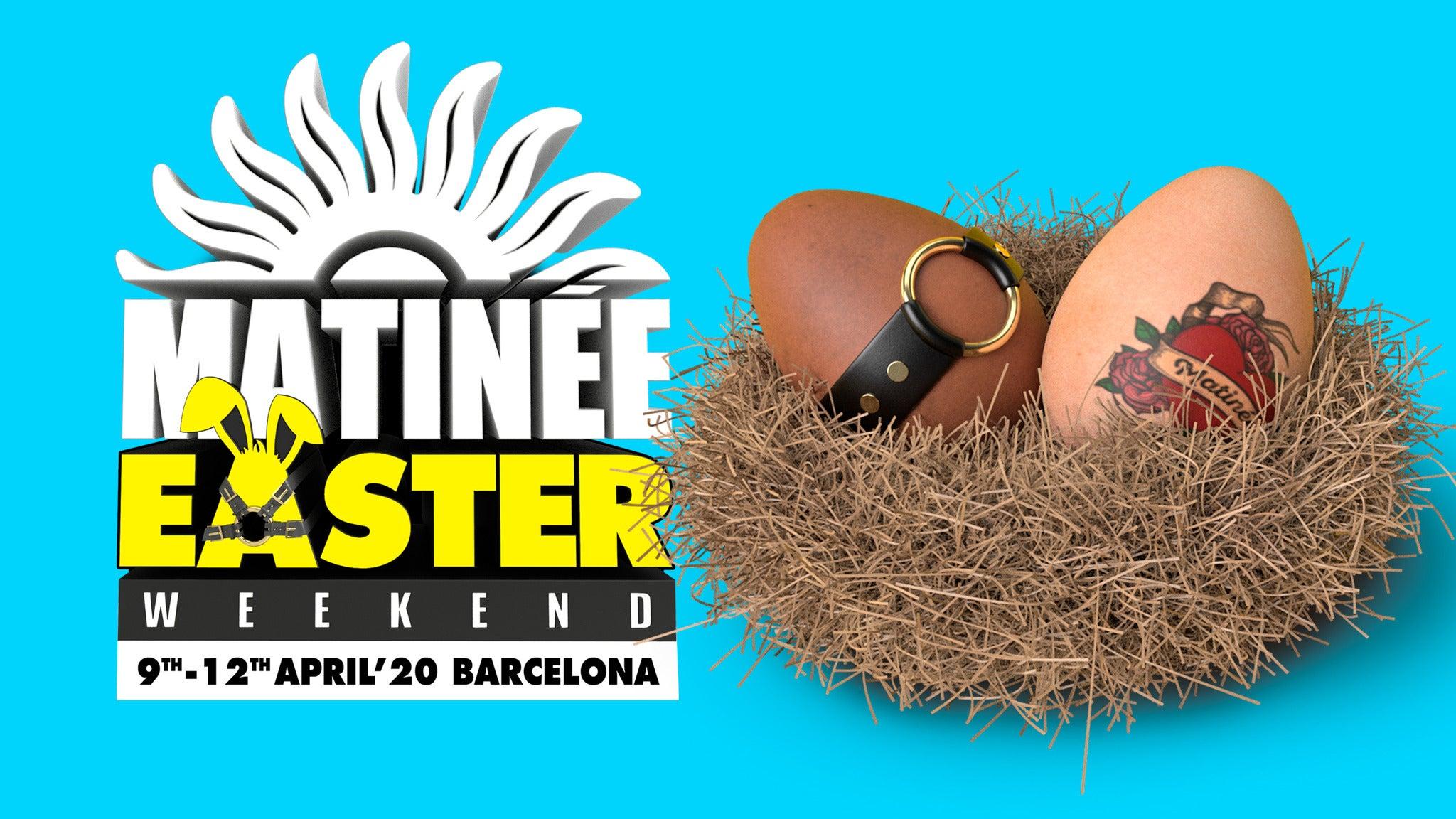Matinée Easter Weekend - Abono