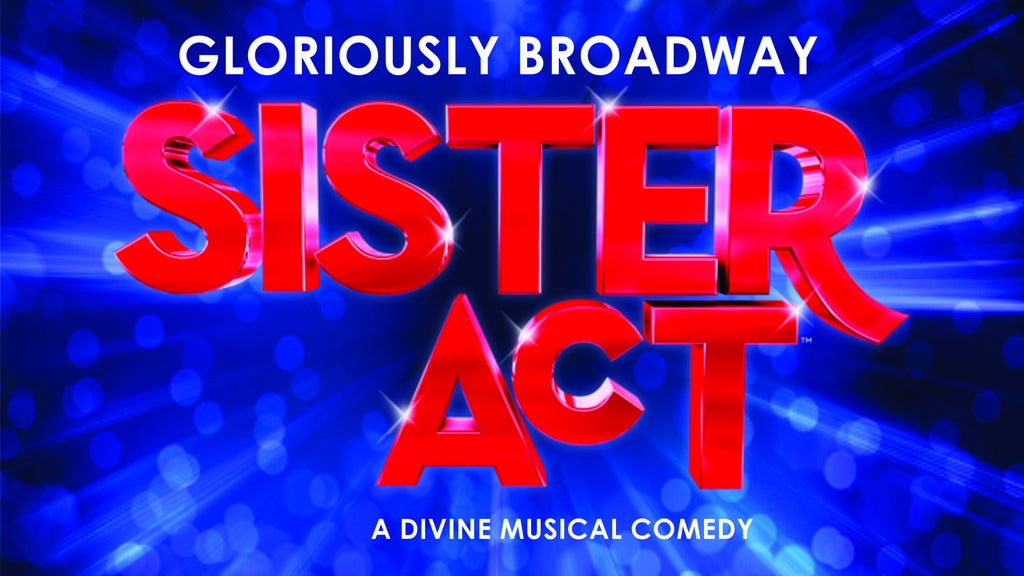Hotels near Sister Act (Touring) Events