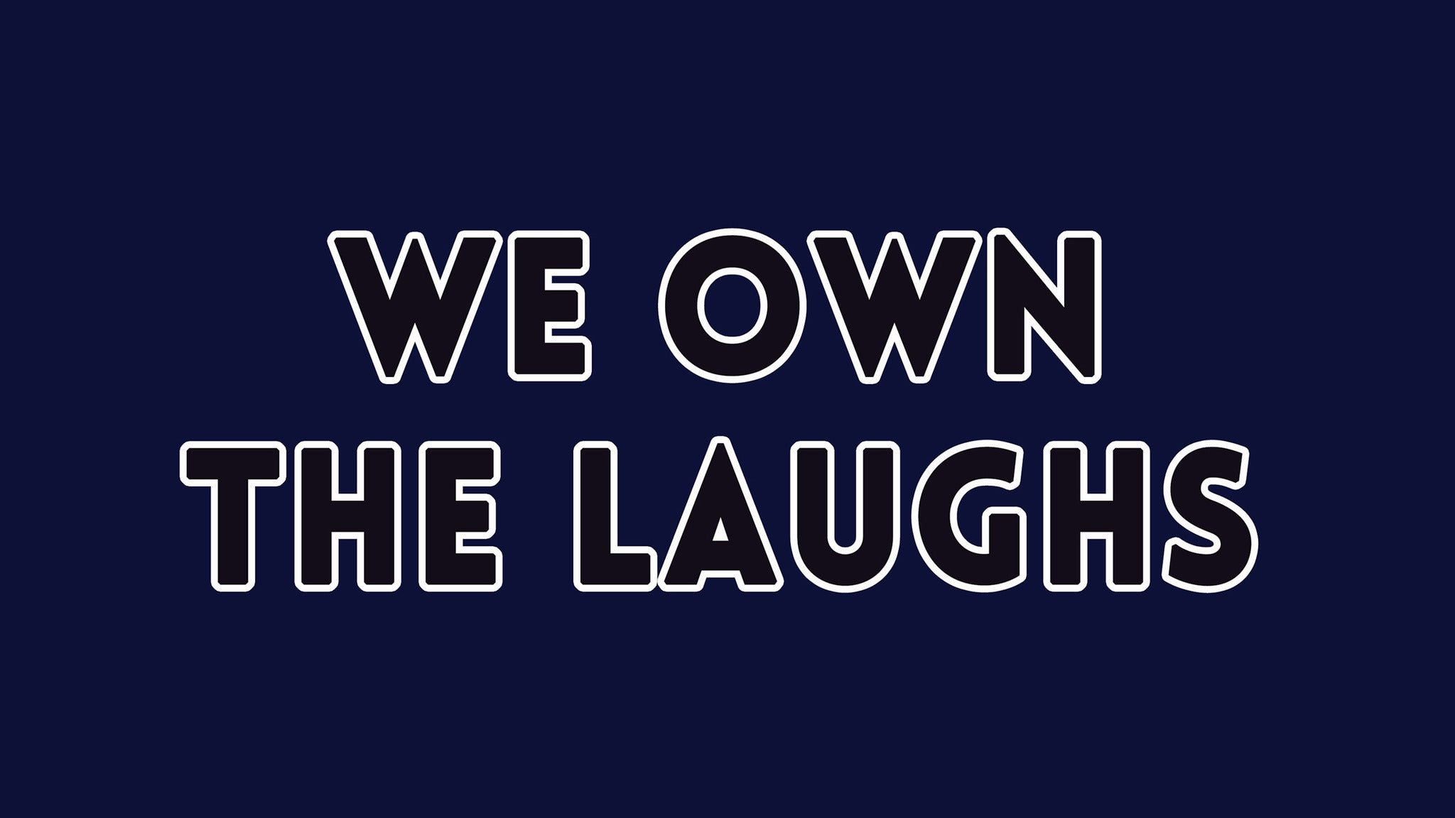 We Own The Laughs at Punch Line Comedy Club - Sacramento