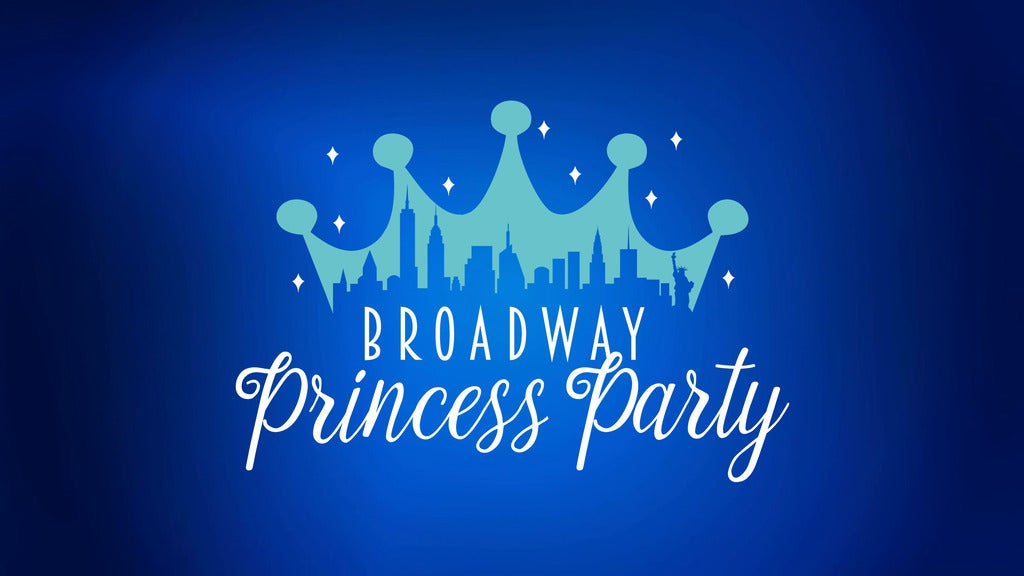 Broadway Princess Party live