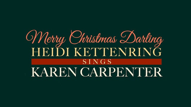 Merry Christmas Darling: Carpenters' Christmas 2020 Merry Christmas Darling: Carpenters Christmas   2020 Tour Dates