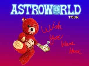 Travis Scott: Astroworld - Wish You Were Here Tour 2