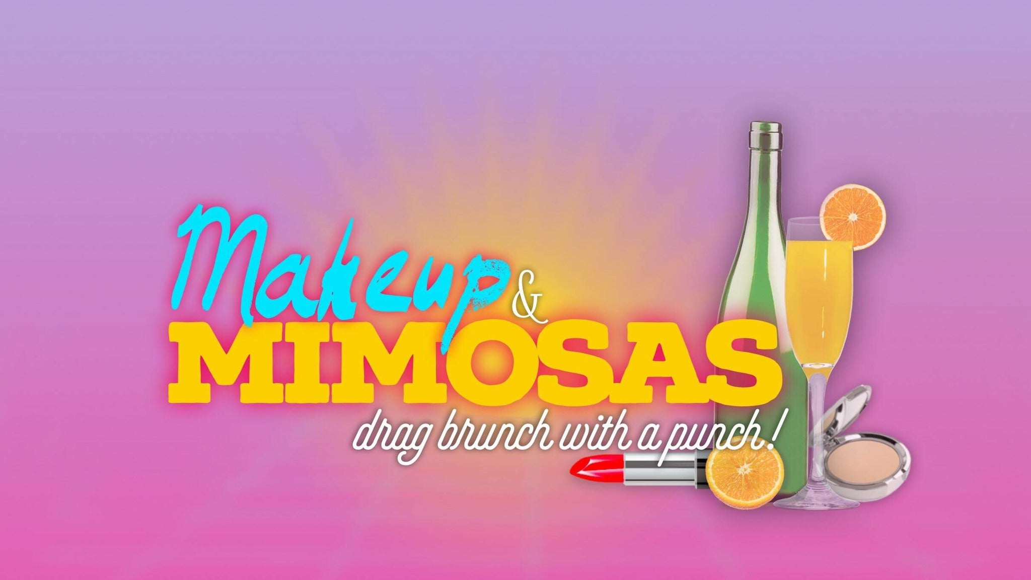 Makeup & Mimosas: Drag Brunch with a Punch!