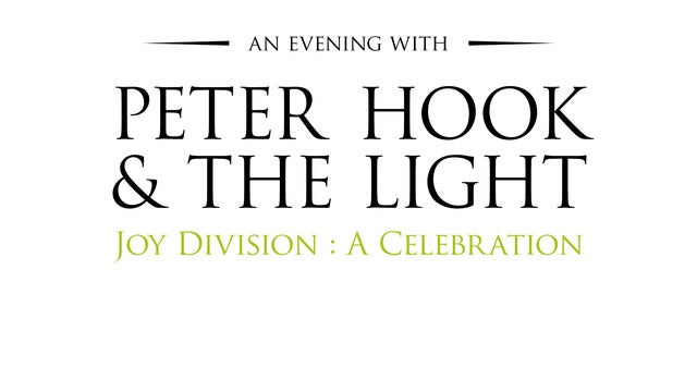 An Evening with Peter Hook & The Light - Joy Division: A Celebration