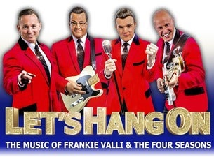 Let's Hang On - the Music of Frankie Valli & the Four Seasons