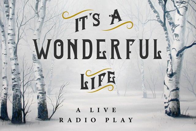 Walnut Street Theatre's It's a Wonderful Life, a Live Radio Play | Philadelphia, PA | Walnut Street Theatre | December 9, 2017