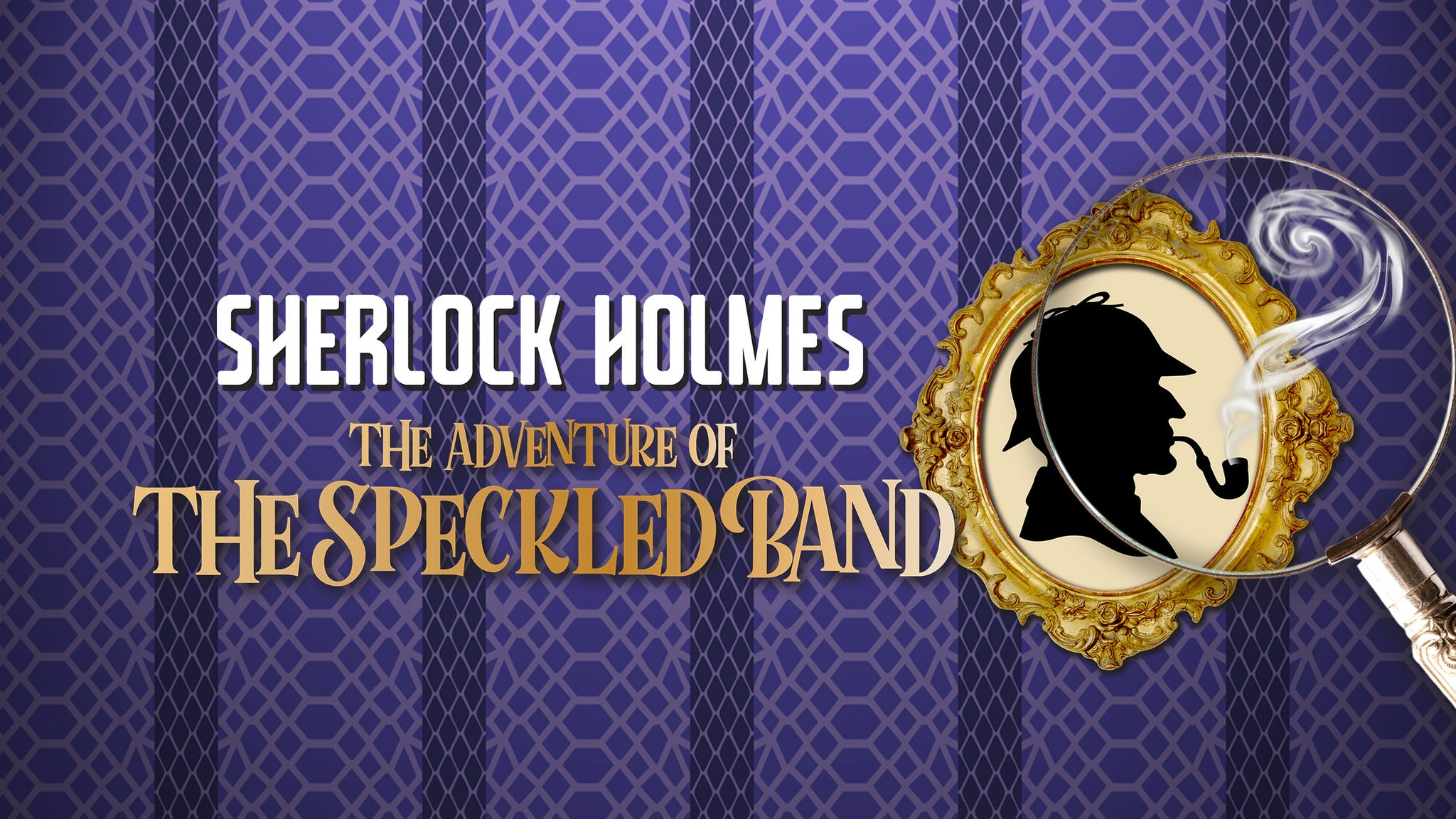 Adventure Of The Speckled Band at Walnut Street Theatre
