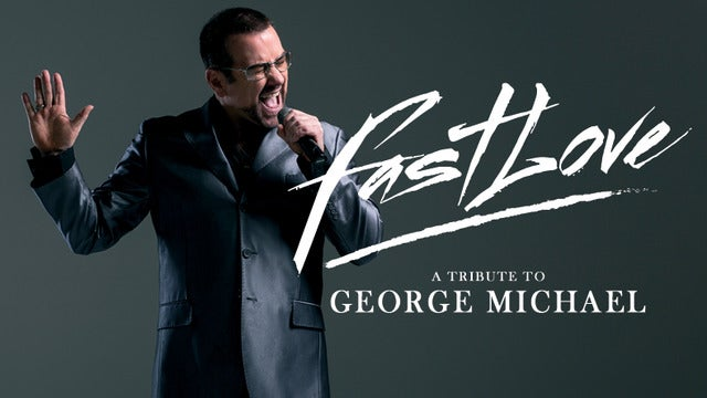 Fastlove : A Tribute to George Michael