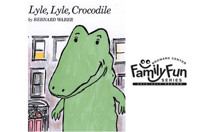 Lyle, Lyle, Crocodile: Family Fun Series - Ft Lauderdale, FL 33312