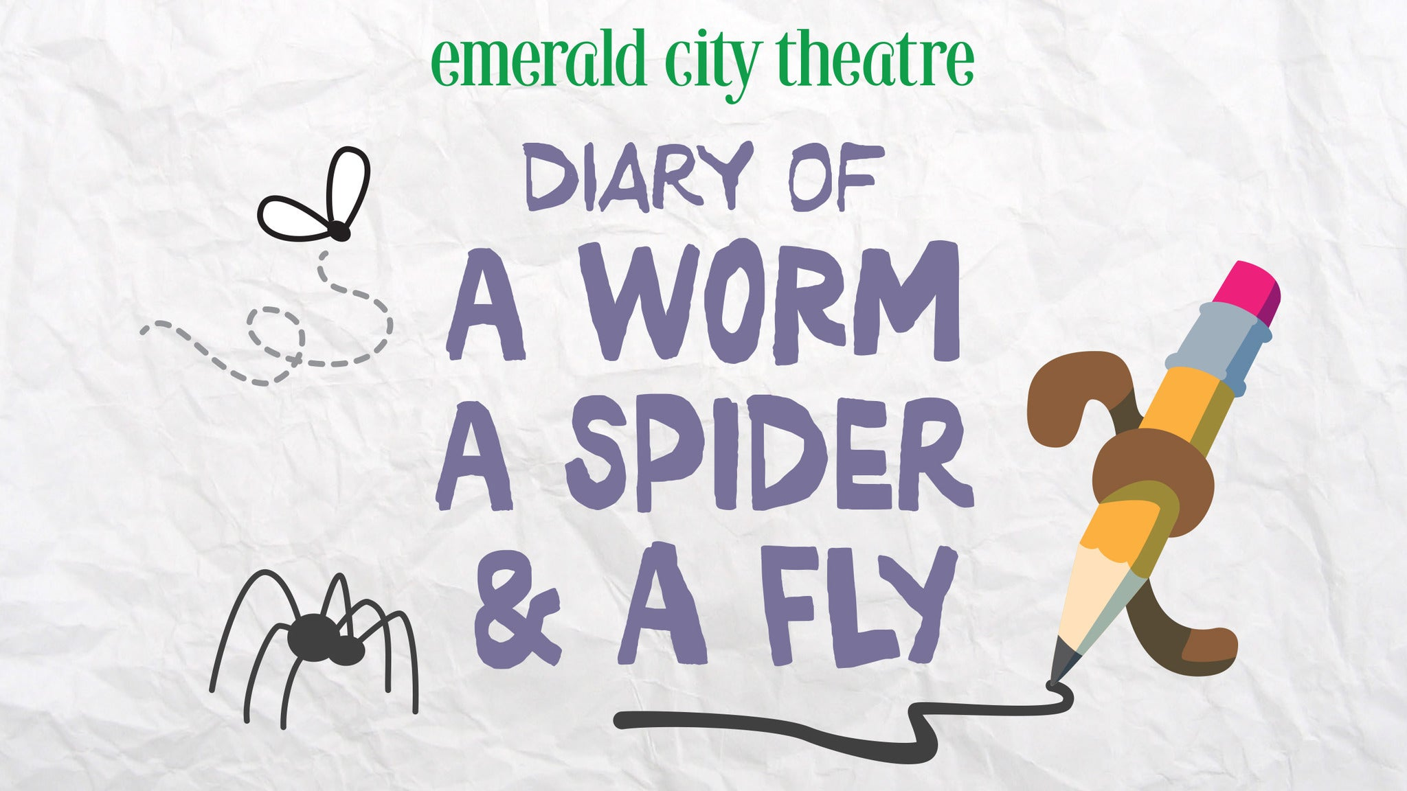 SORRY, THIS EVENT IS NO LONGER ACTIVE<br>Emerald City Theatre: Diary of a Worm, a Spider & a Fly - Chicago, IL 60614