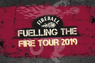 Fireball - Fuelling the Fire Tour 19 Seating Plans