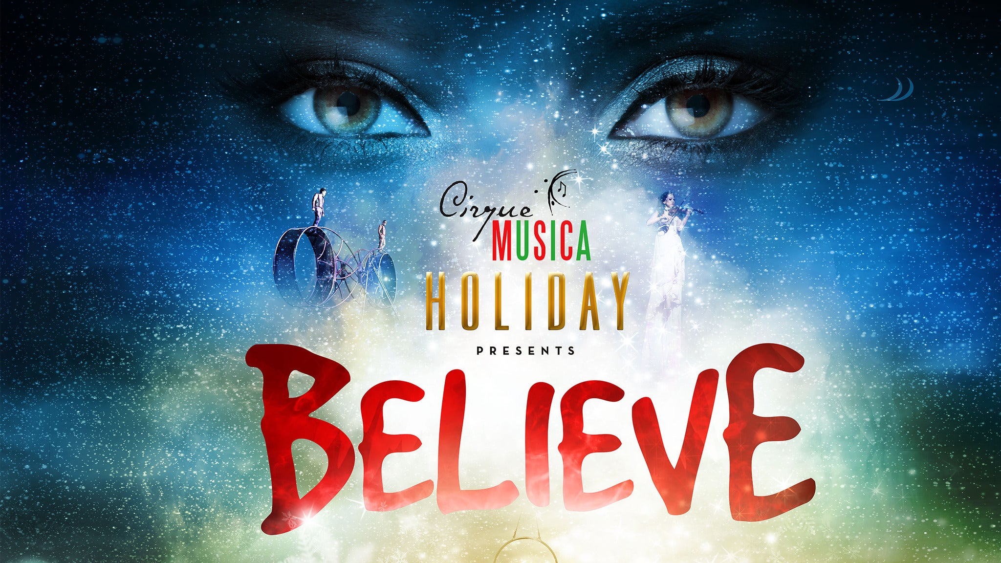 Cirque Musica Holiday presents BELIEVE - Bridgeport, CT 06604