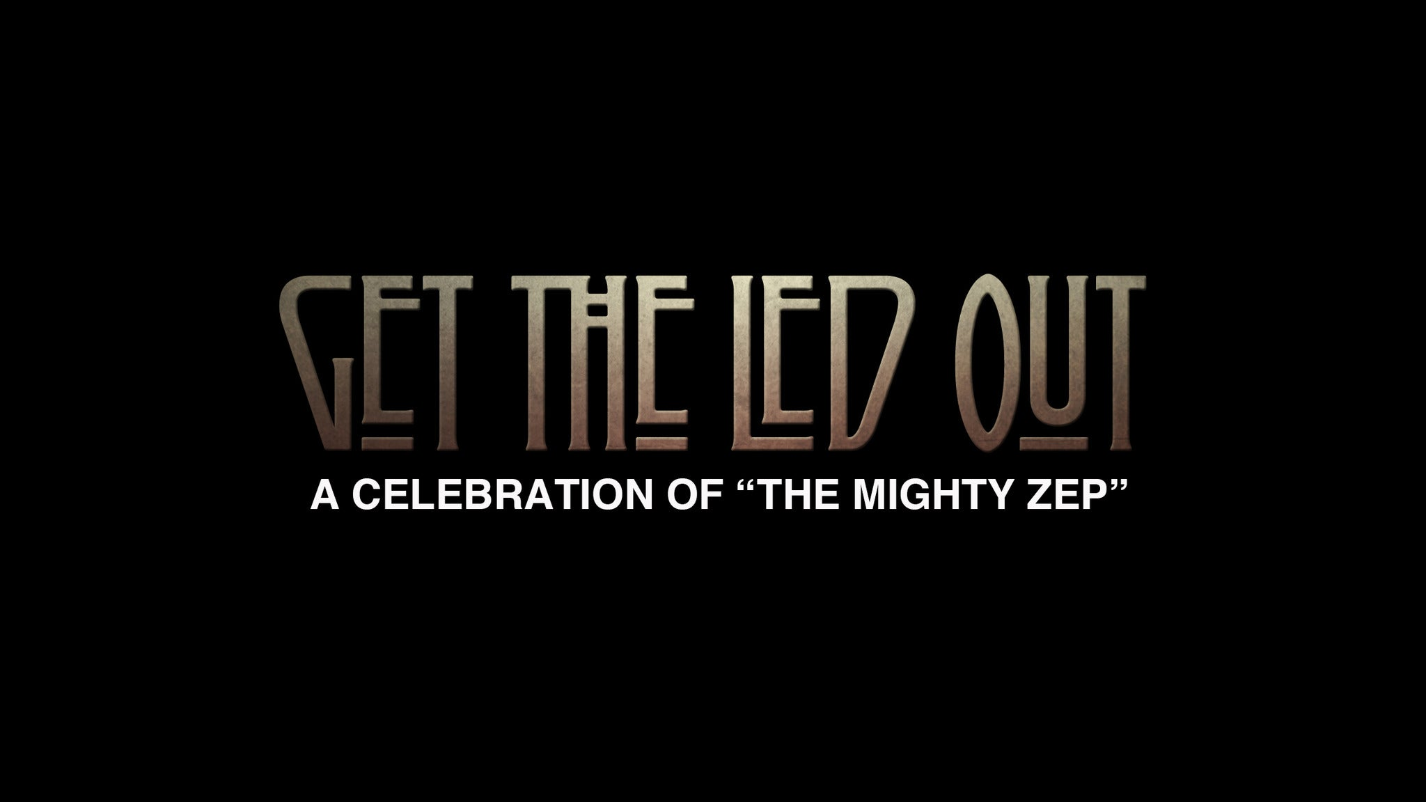 Get The Led Out at Coronado Performing Arts Center