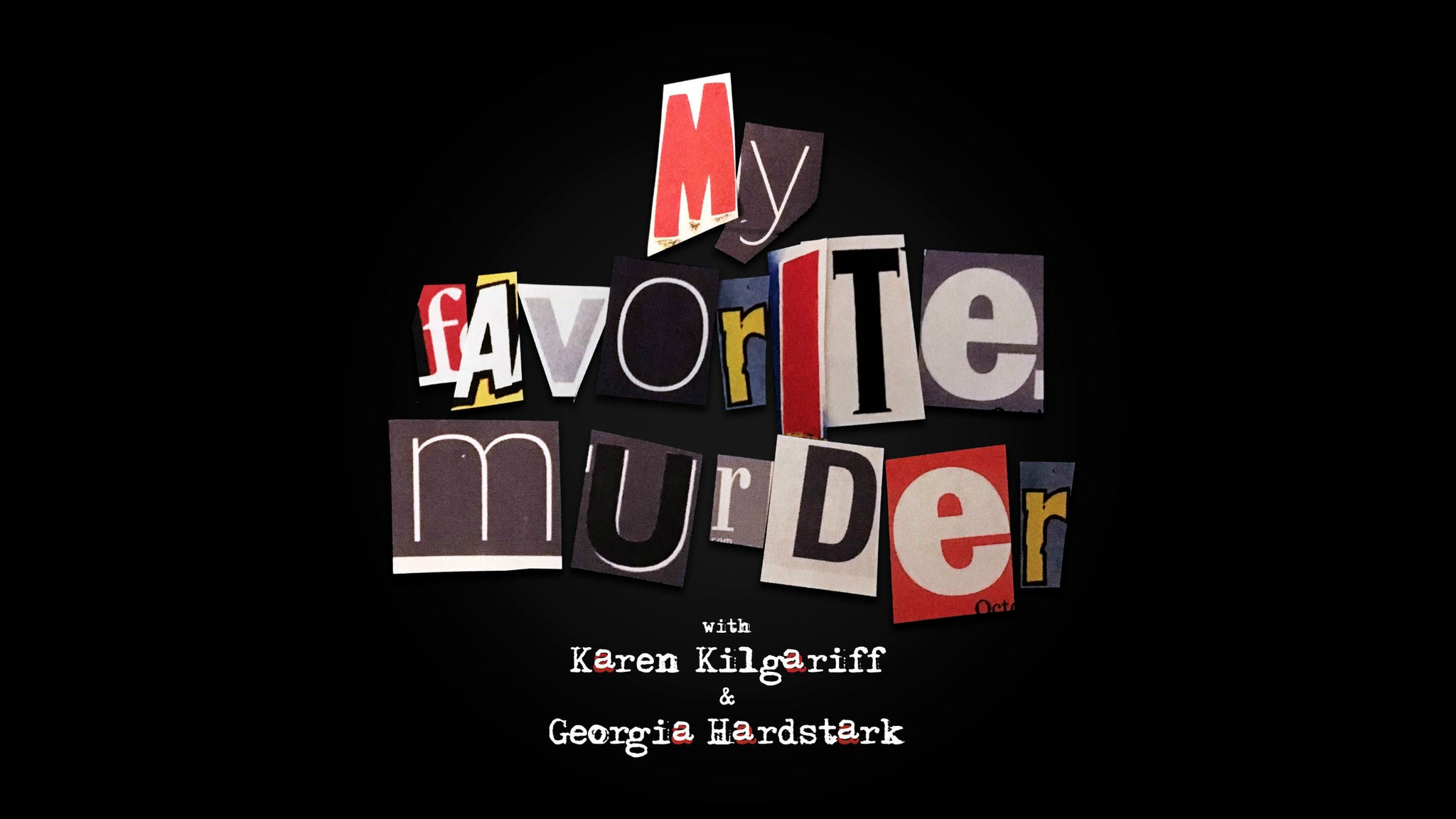 My Favorite Murder at Sacramento Community Center Theater