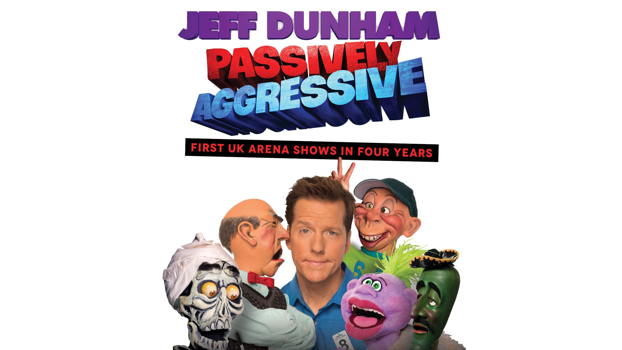 Jeff Dunham: Passively Aggressive at Golden 1 Center - Sacramento, CA 95814