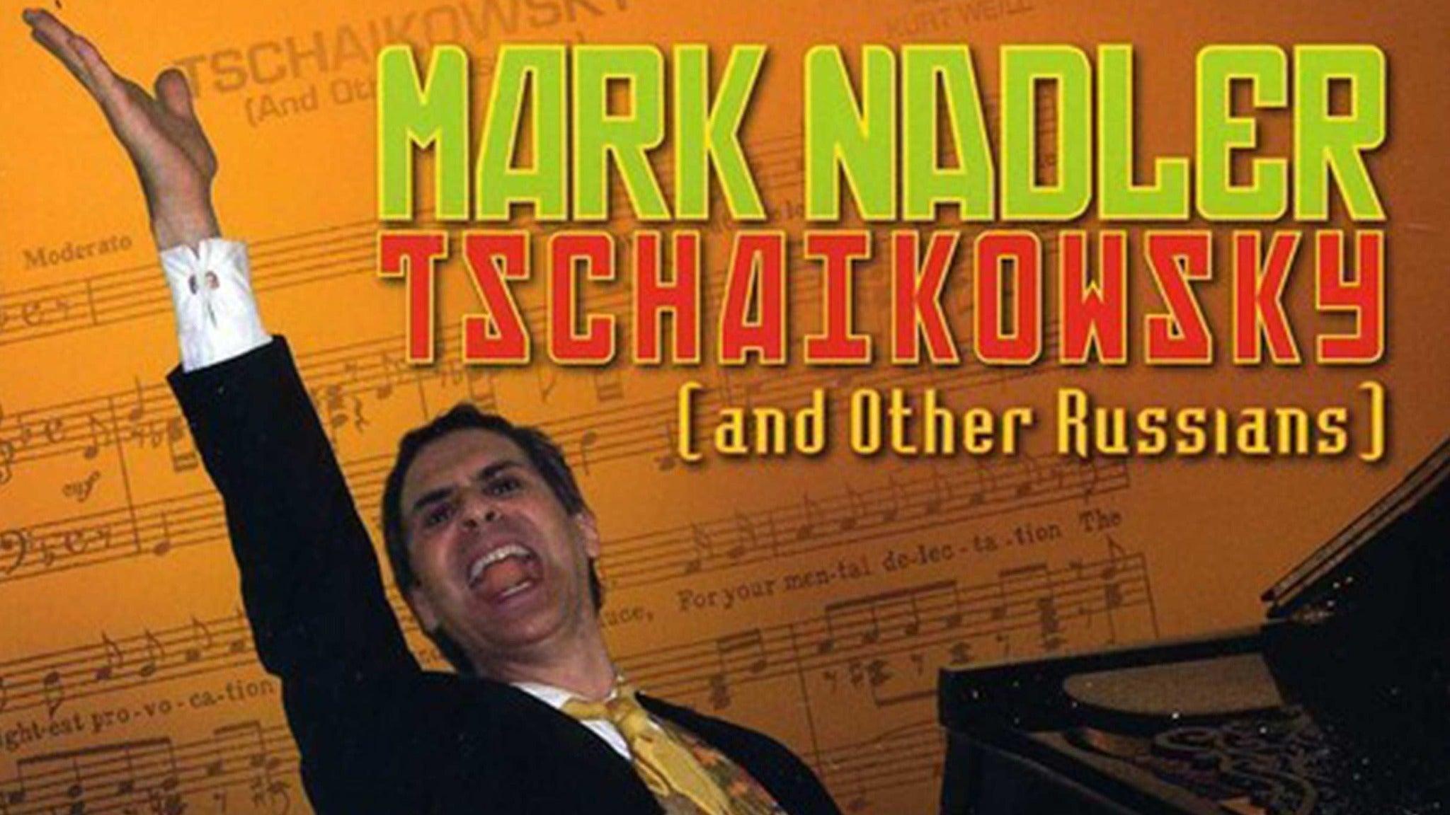 Mark Nadler: Tschaikowsky (and Other Russians) - Aventura, FL 33180