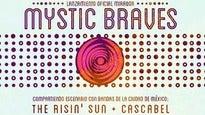 Mystic Braves en México presentado por Mirador