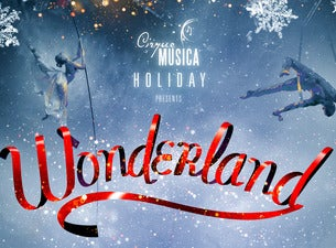 Cirque Musica Holiday Presents Wonderland Dinner Package