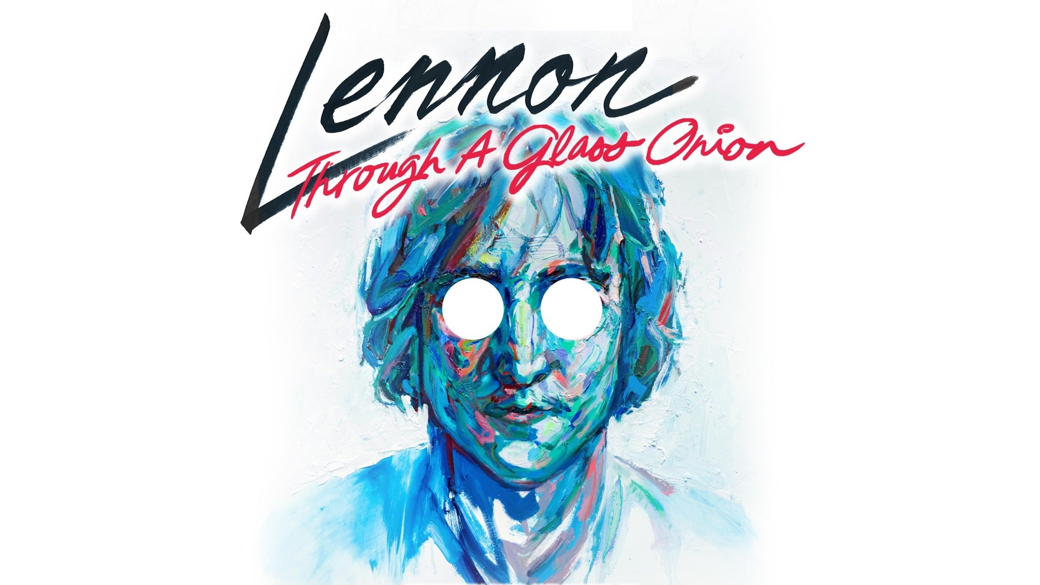 Lennon: Through A Glass Onion at Fox Performing Arts Center