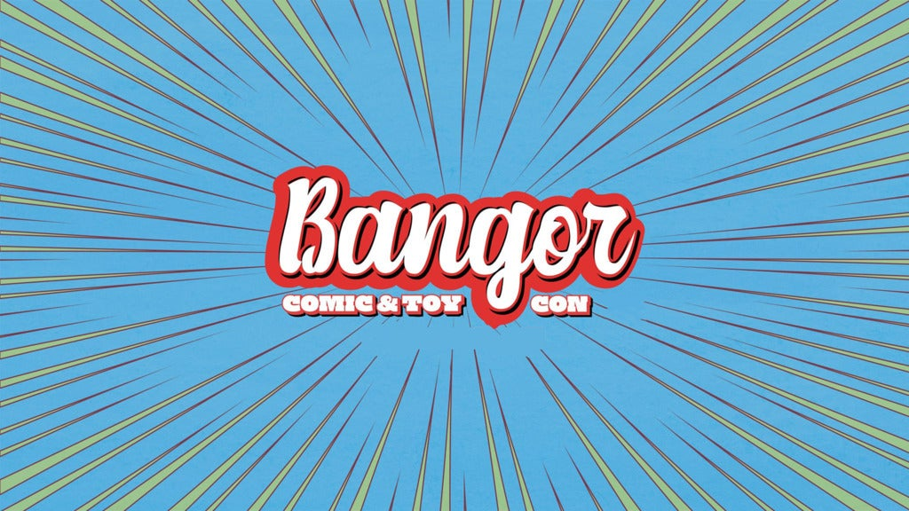 Hotels near Bangor Comic and Toy Convention Events