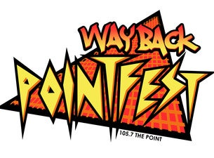 105.7 The Point Presents: WayBack Pointfest